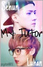 My Tutor (HunHan Fanfiction) by pcystan8812