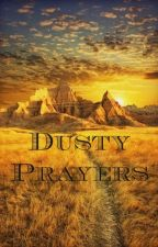 Dusty Prayers by LittleMe88