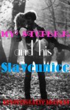My Stuperk and His Slaveunice (HIATUS) by annoyinglazypadjamas