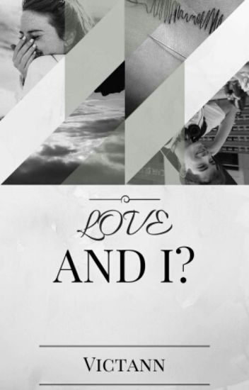 Love And I?  ✔