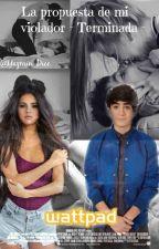 La Propuesta de Mi Violador (Jos y Tu . Hot ) by Yazmin_Dice