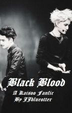 Black Blood (A Kaisoo Fanfic) by JJblueotter