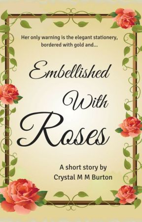Embellished With Roses by CrystalMMBurton