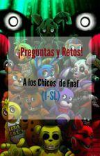 ¡Preguntas y Retos! (Fnaf) by vivi2101