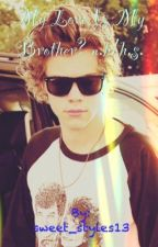 My Love is my brother? /h.s./ by swweet_styles26