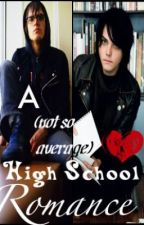 A (not so average) High School Romance - Waycest by XTinaLeStrangeX