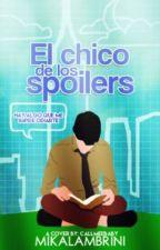 El Chico De Los Spoilers. [#Wattys2016] by MikaLambrini