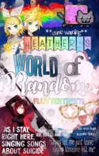 Heather's World Of Random  by nagiseku