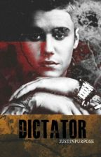 Dictator ~ Justin Bieber fanfiction by Justinpurpose