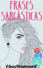 Frases sarcásticas. by XshootingmoonX