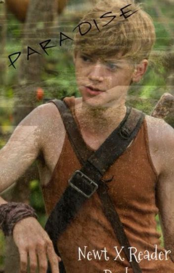 Paradise (Newt X Reader Book 5)