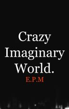 CrazyImaginaryWorld FRASES #1 by CrazyImaginaryWorld
