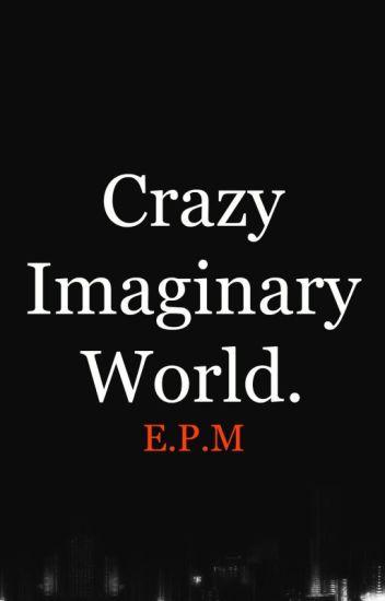 CrazyImaginaryWorld FRASES #1