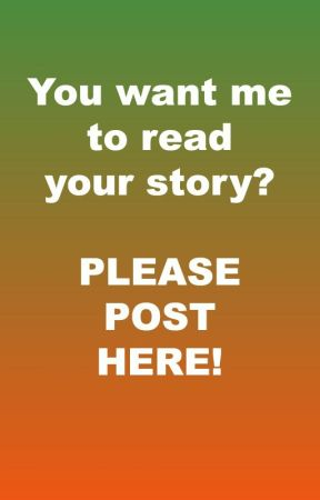 You want me to read your story? -  Please post here! :) by SkyDancer