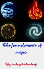 The four elements of magic by turkeychickenbeef
