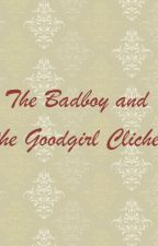 The Badboy and the Goodgirl Cliche by ZippyZebrax777