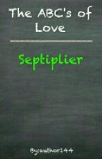 ABC's of Love - Septiplier by author144