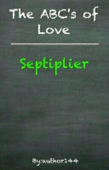 ABC's of Love - Septiplier