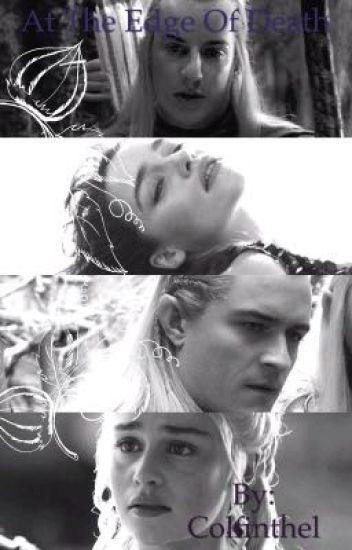 On The Edge Of Death (Legolas/Haldir Fanfic) - Queen ...