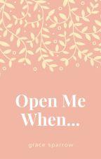 Open Me When by XxArtsygirlxX