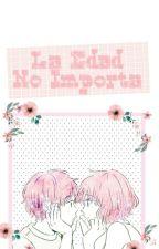 LA EDAD NO IMPORTA by MaiUniverse