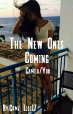 The New Ones Coming (Camila/You) by Leslie_Soliss