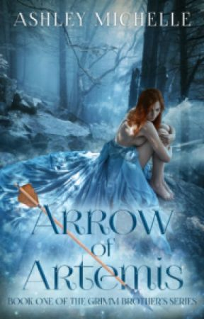 Arrow of Artemis (The Brother's Grimm, #1) by TeaNHeartache