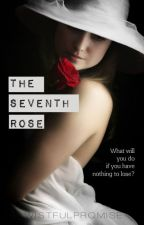 The Seventh Rose by wistfulpromise