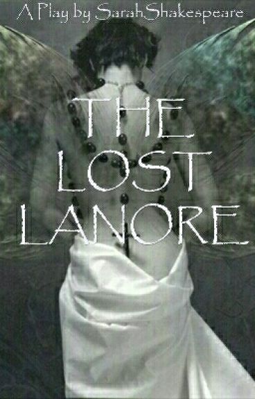 The Lost Lanore by SarahShakespeare