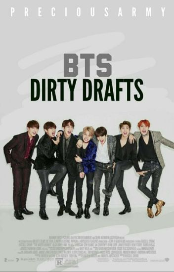BTS Dirty Drafts