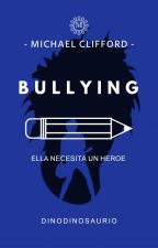 Bullying - M.C [Editando] by Dinodinosaurio