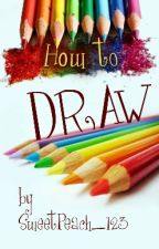 How to draw by SweetPeach_123