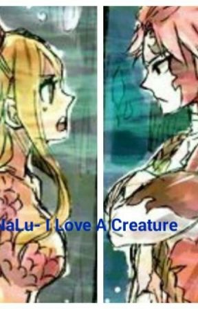 Nalu- In Love With A Creature by BellaStich