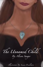 The Unnamed Child by AlisonSanger