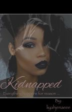 Kidnapped {an August Alsina Story} by liyahjenaeee