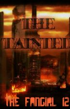 The Tainted by The_Fangirl_12