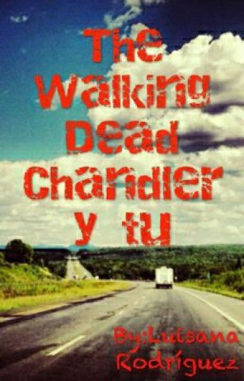 TWD -Chandler y tu (Hot). 1era Temporada