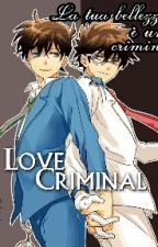Love criminal [LC#1] by FriendsFujoshis