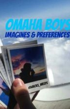 Omaha Boys Imagines & Preferences by Jacks_Weeds