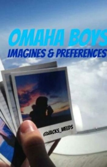 Omaha Boys Imagines & Preferences