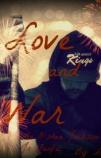~Love And War |O'Shea Jackson Jr Fanfic|~ by Reina_China