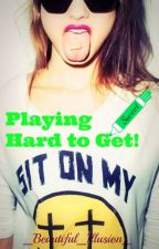 Playing Hard To Get by _Beautiful_Illusion_
