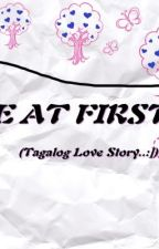 """LoVe At FiRsT sIgHt..""(tagalog love story:]) by airalibiran_02"