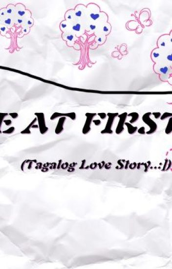 """LoVe At FiRsT sIgHt..""(tagalog love story:])"