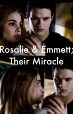 Rosalie & Emmett; Their Miracle by forevaseventeen