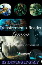 Transformers x Reader Lemon by OmegaEraser