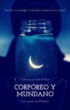 Corpóreo y mundano by ElenaBlocker