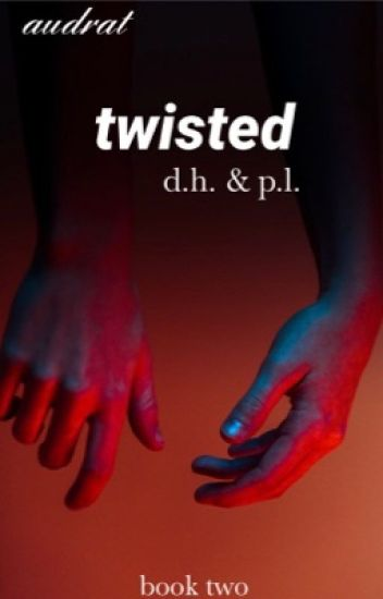 twisted (phan) || book #2