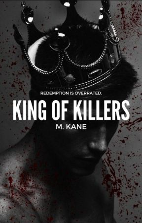 King of Killers | #Wattys2017 by Toxic_Wonderland