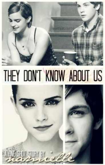 They Don't Know About Us (One-Shot) by namielle